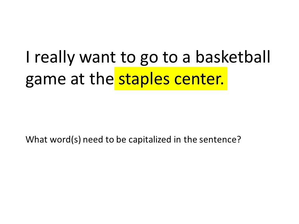 I really want to go to a basketball game at the staples center