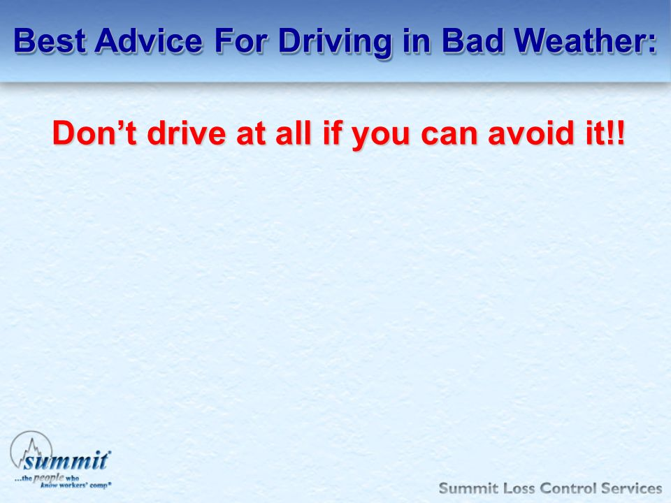 Best Advice For Driving in Bad Weather: