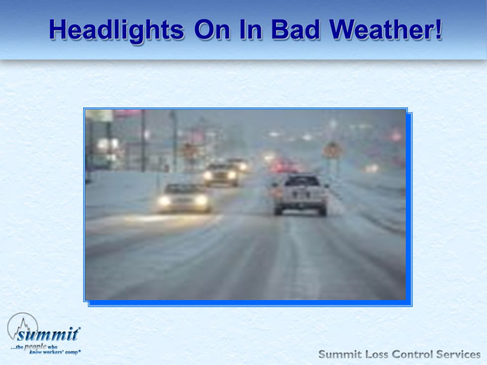Headlights On In Bad Weather!