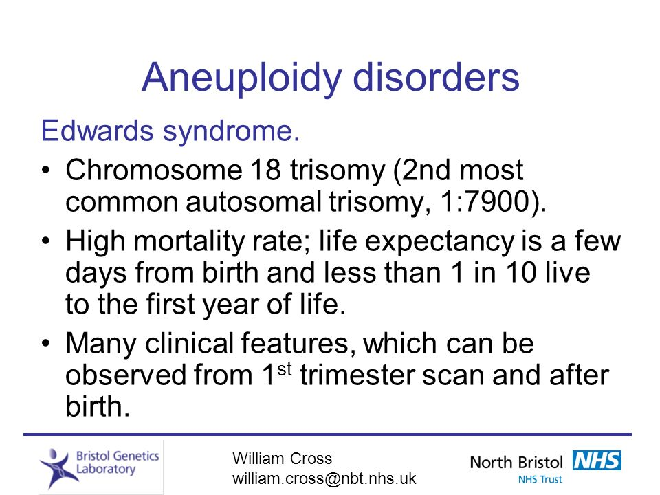 Aneuploidy disorders Edwards syndrome.
