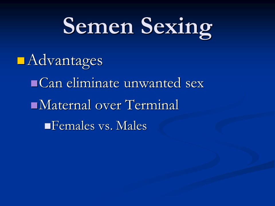 Semen Sexing Advantages Can eliminate unwanted sex