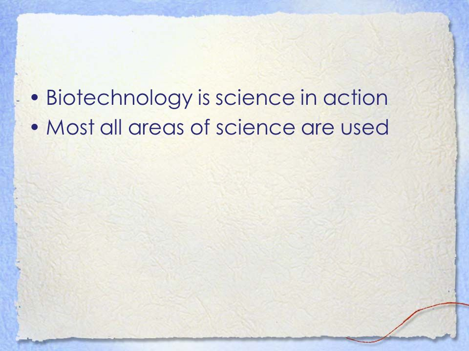 Biotechnology is science in action