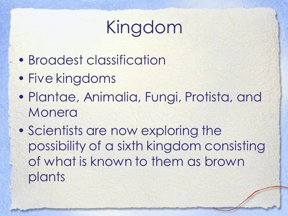 Kingdom Broadest classification Five kingdoms