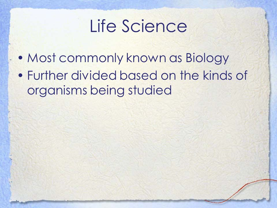 Life Science Most commonly known as Biology