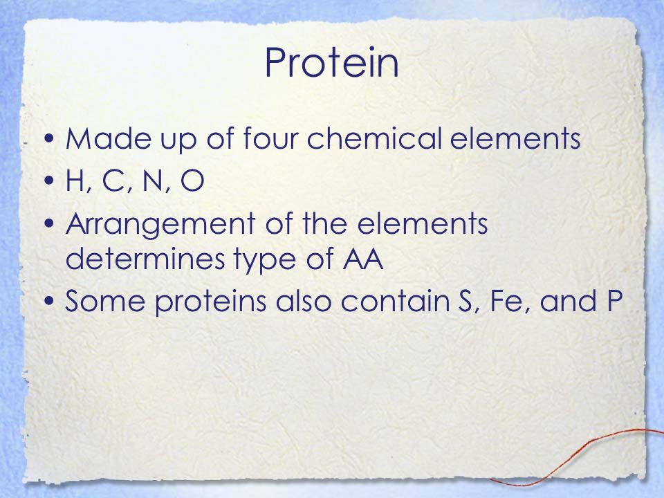 Protein Made up of four chemical elements H, C, N, O