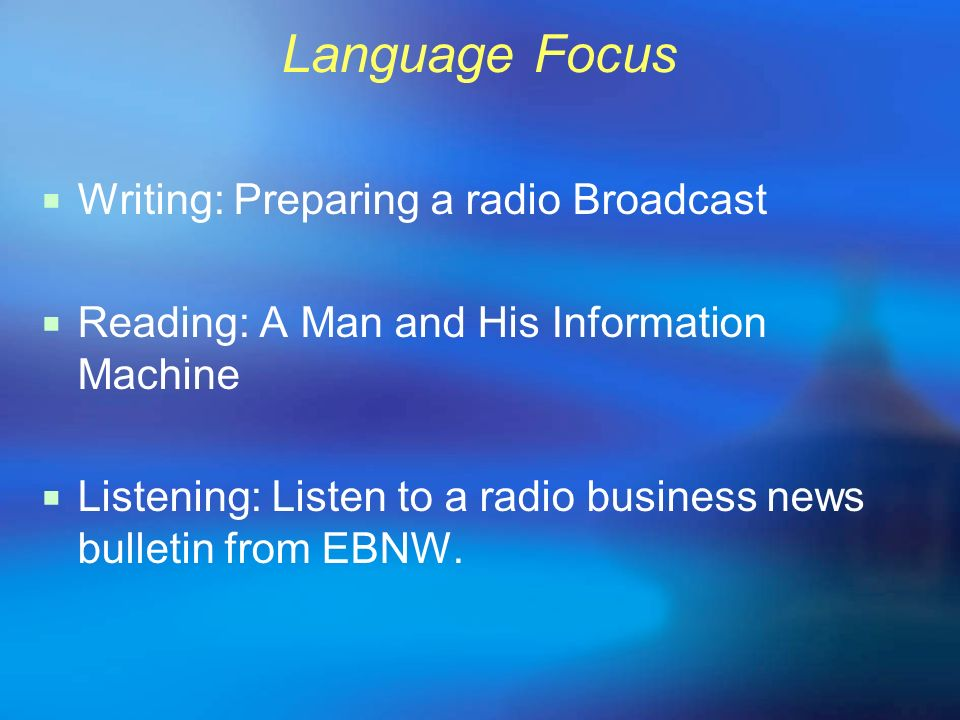 Language Focus Writing: Preparing a radio Broadcast