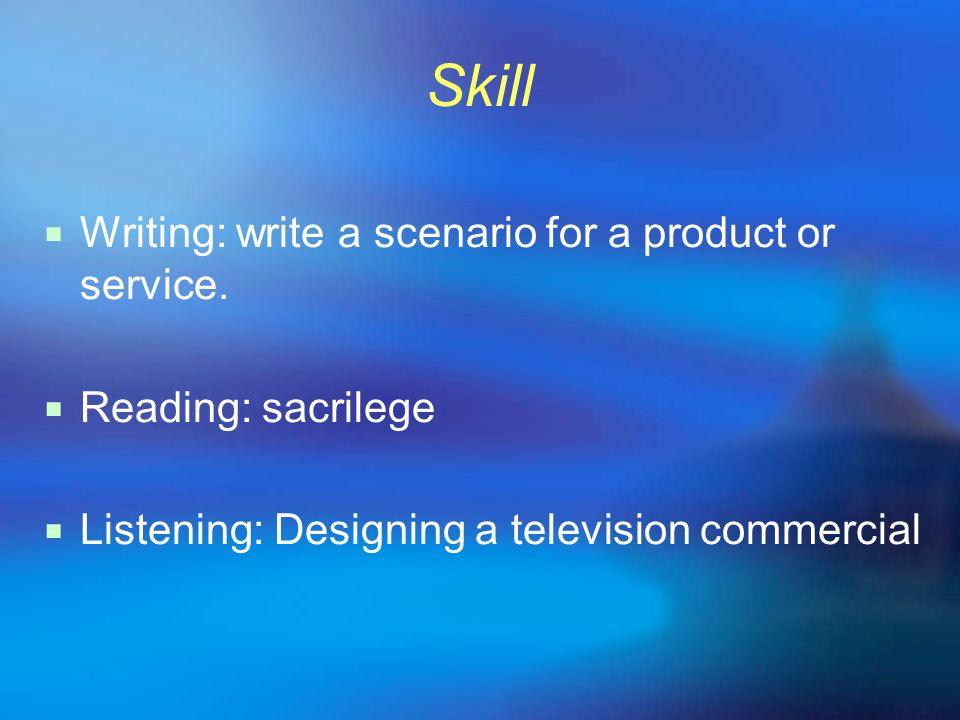 Skill Writing: write a scenario for a product or service.