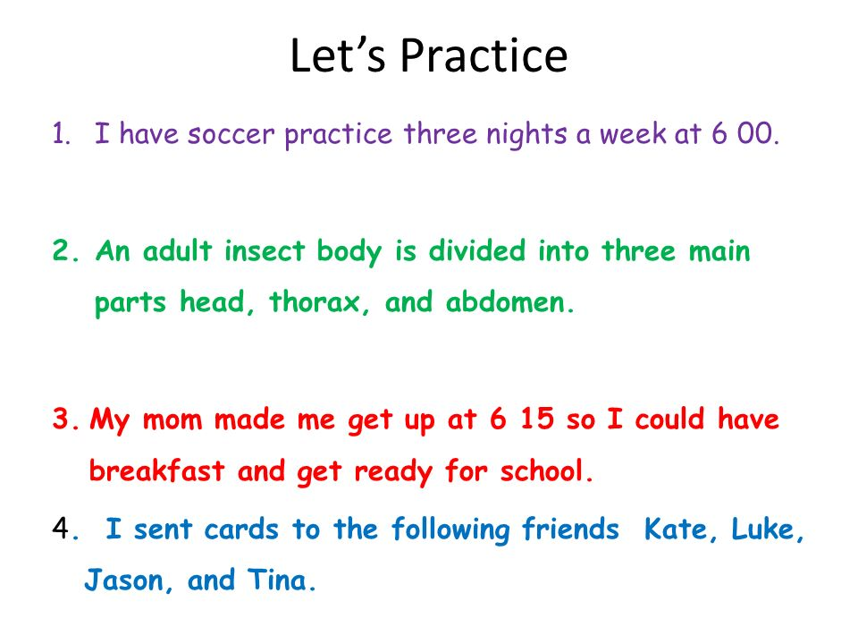 Let's Practice I have soccer practice three nights a week at 6 00.