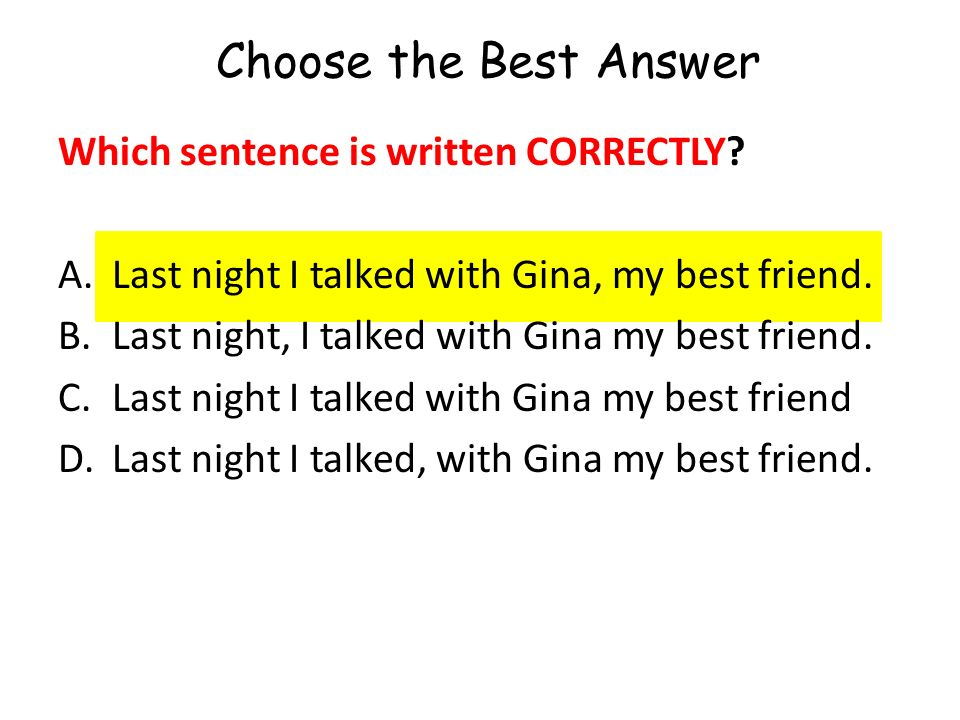 Choose the Best Answer Which sentence is written CORRECTLY