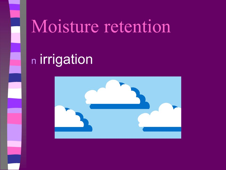 Moisture retention irrigation