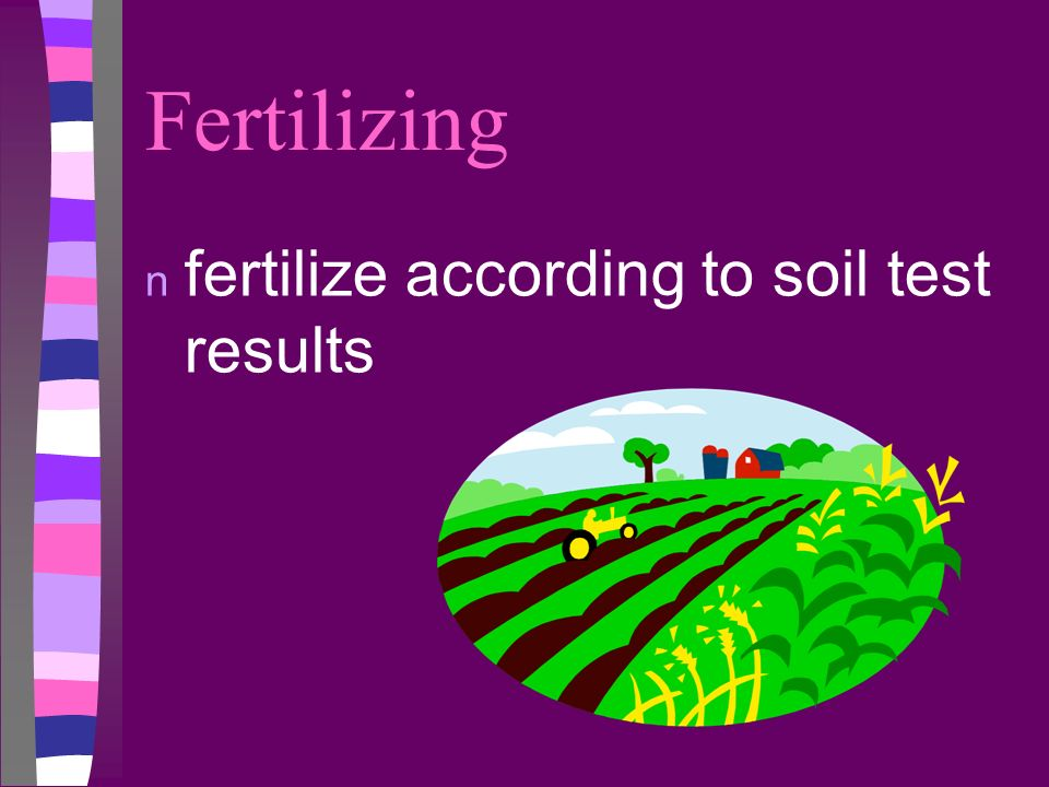 Fertilizing fertilize according to soil test results