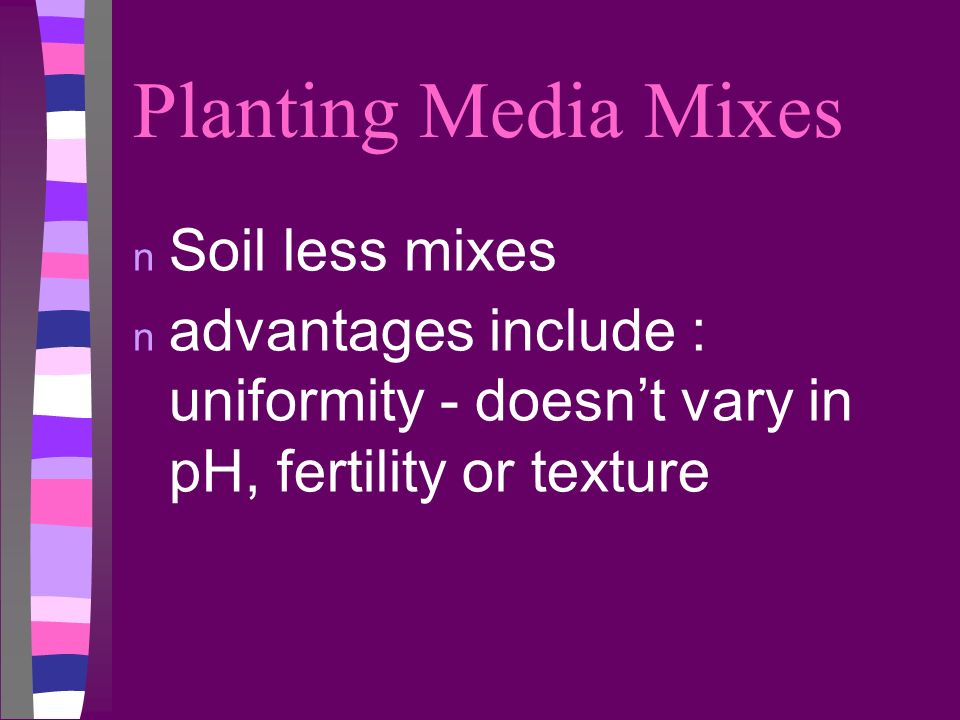 Planting Media Mixes Soil less mixes