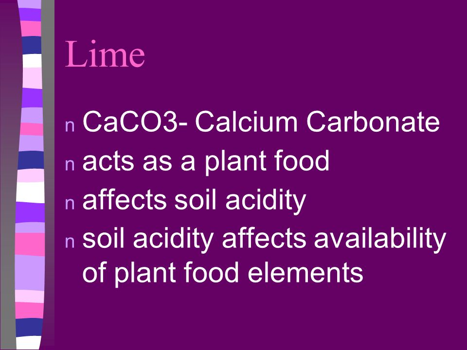 Lime CaCO3- Calcium Carbonate acts as a plant food