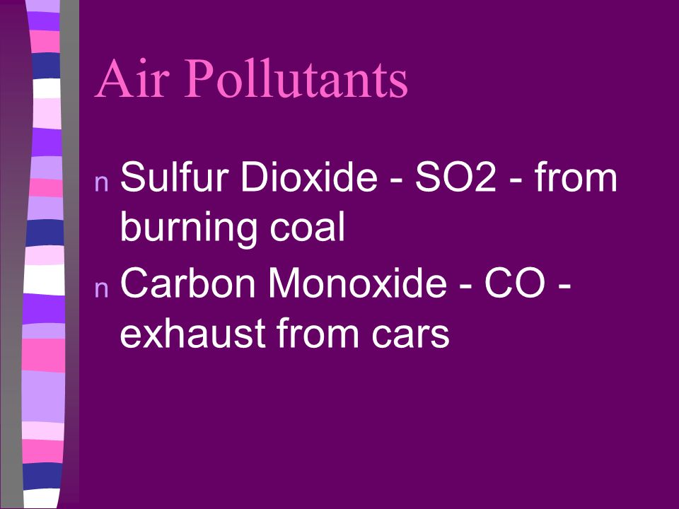 Air Pollutants Sulfur Dioxide - SO2 - from burning coal