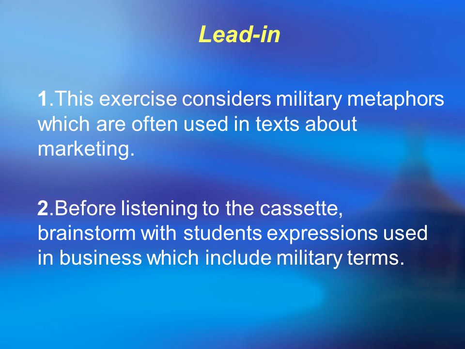 Lead-in 1.This exercise considers military metaphors which are often used in texts about marketing.