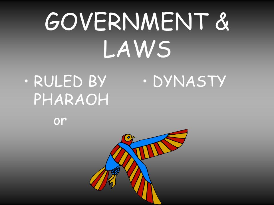 GOVERNMENT & LAWS RULED BY PHARAOH or DYNASTY