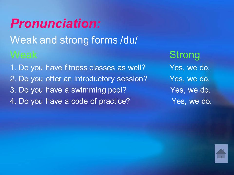 Pronunciation: Weak and strong forms /du/ Weak Strong