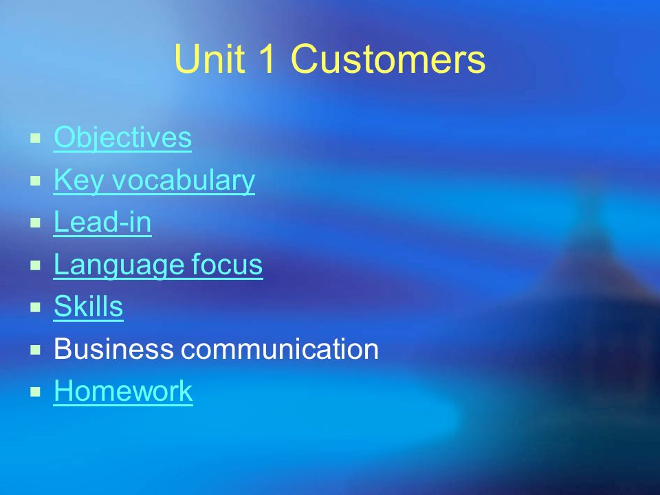 Unit 1 Customers Objectives Key vocabulary Lead-in Language focus
