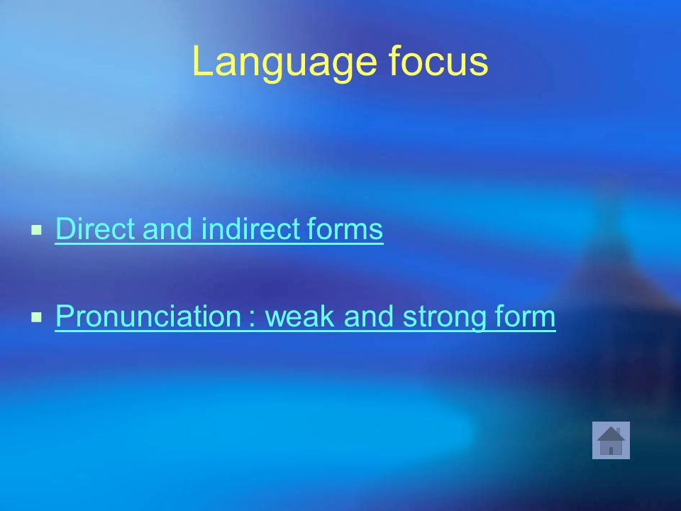 Language focus Direct and indirect forms