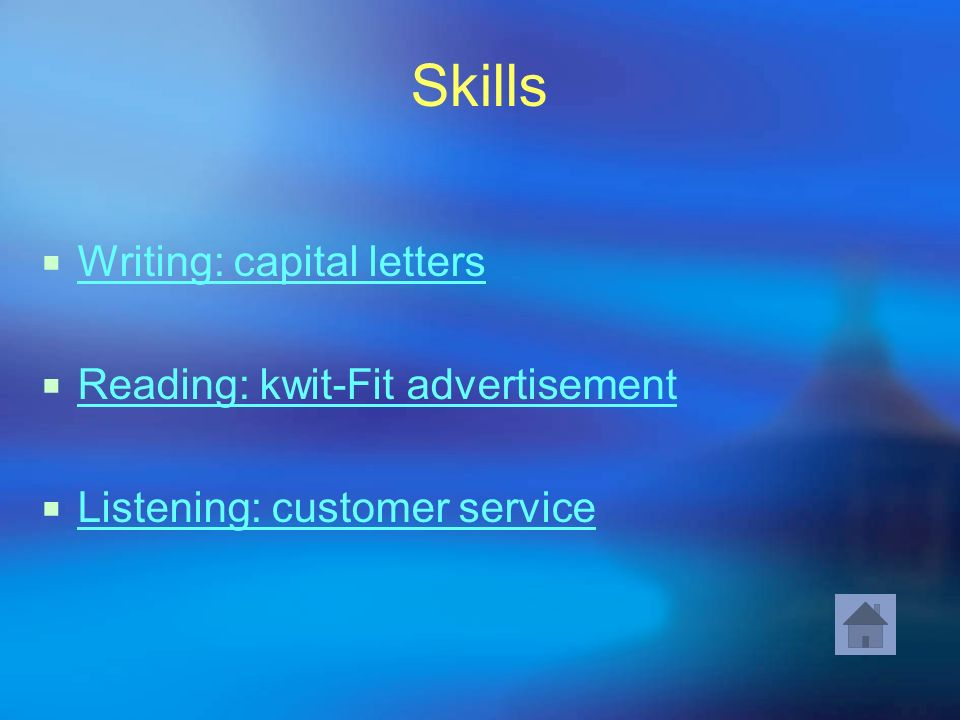 Skills Writing: capital letters Reading: kwit-Fit advertisement