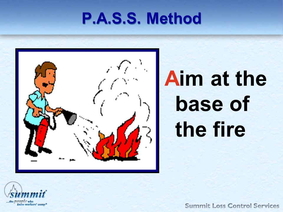 Aim at the base of the fire