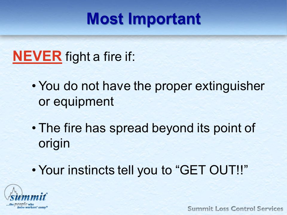 Most Important NEVER fight a fire if: