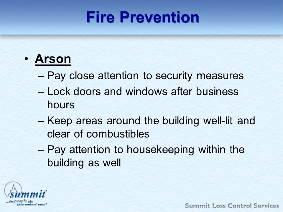 Fire Prevention Arson Pay close attention to security measures