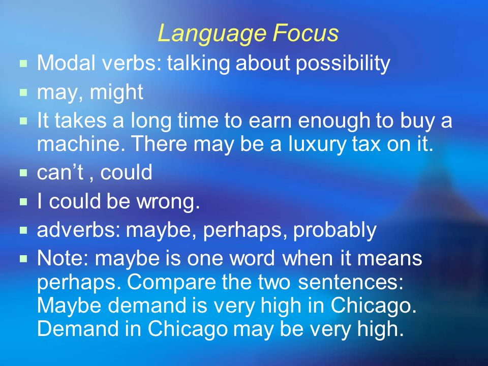 Language Focus Modal verbs: talking about possibility may, might