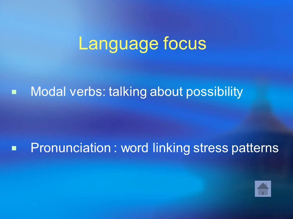 Language focus Modal verbs: talking about possibility