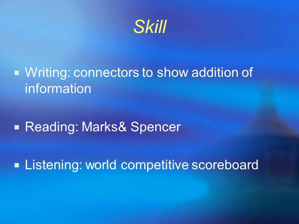 Skill Writing: connectors to show addition of information