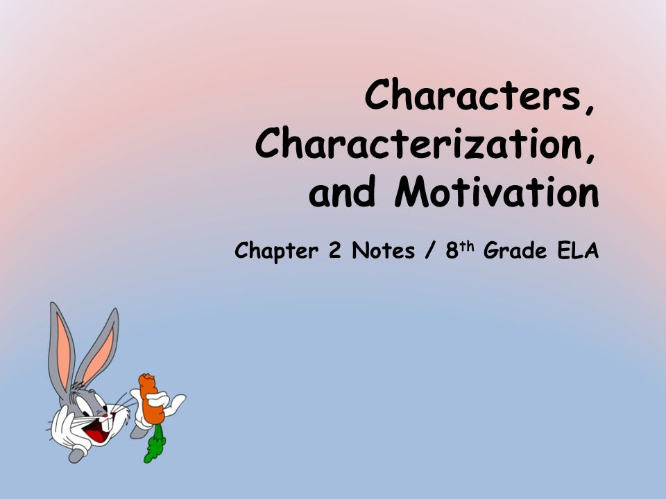 Characters, Characterization, and Motivation