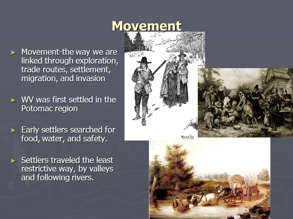 Movement Movement-the way we are linked through exploration, trade routes, settlement, migration, and invasion.