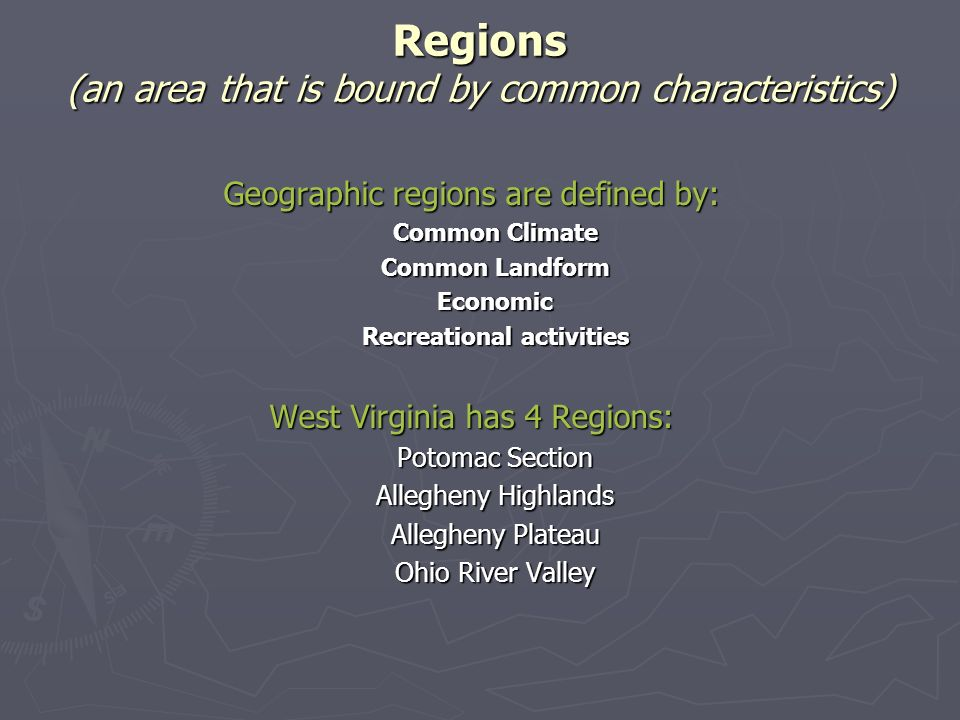 Regions (an area that is bound by common characteristics)