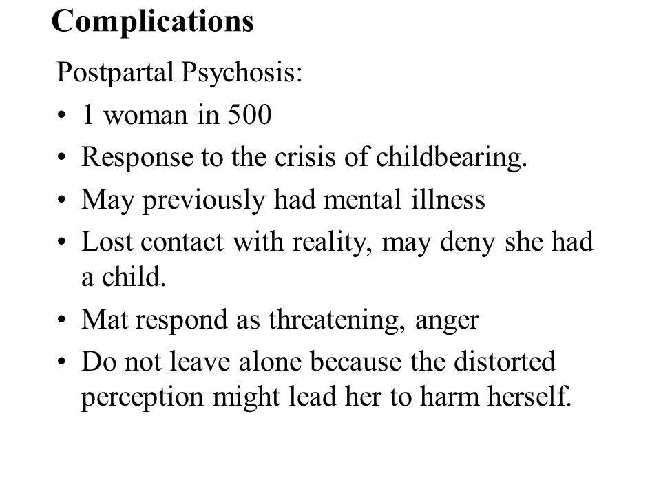 Complications Postpartal Psychosis: 1 woman in 500