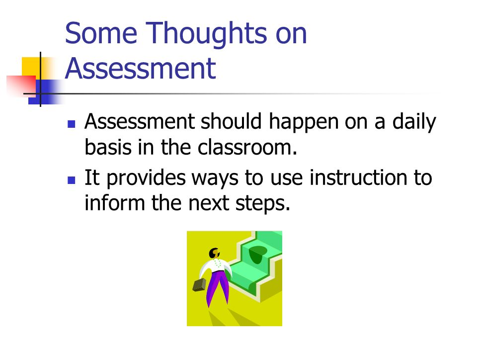 Some Thoughts on Assessment