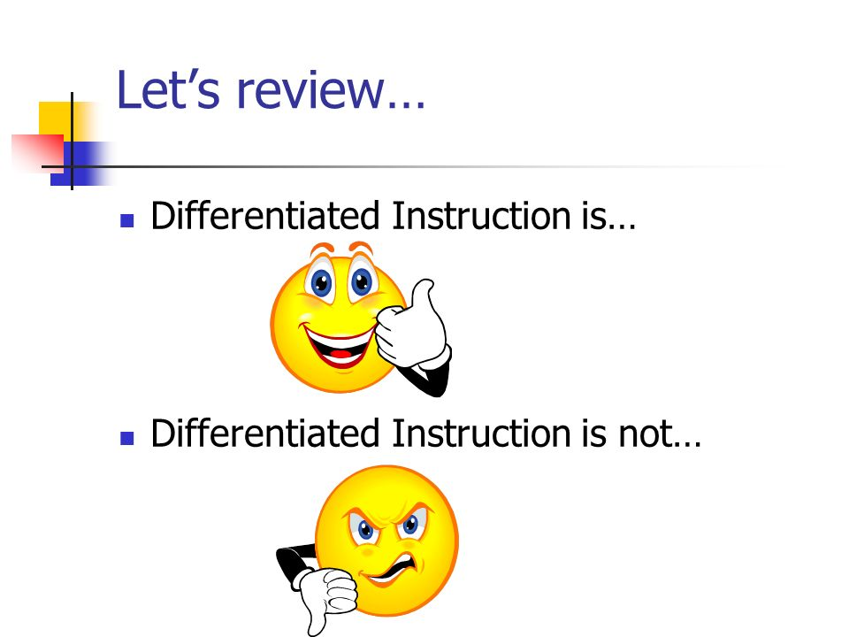 Let's review… Differentiated Instruction is…