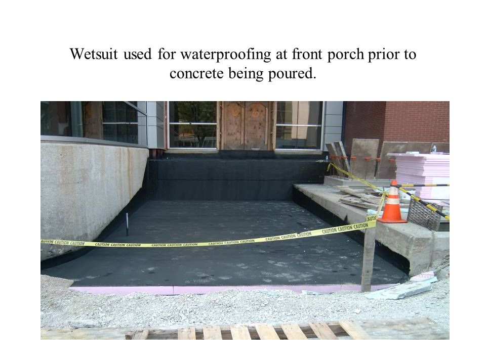 Wetsuit used for waterproofing at front porch prior to concrete being poured.