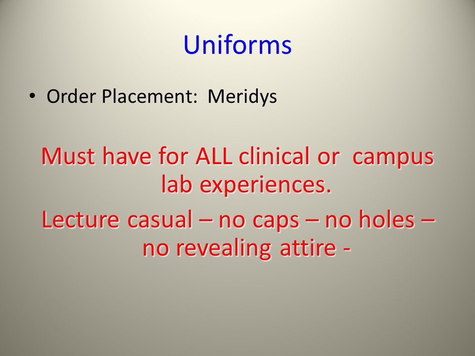 Uniforms Must have for ALL clinical or campus lab experiences.