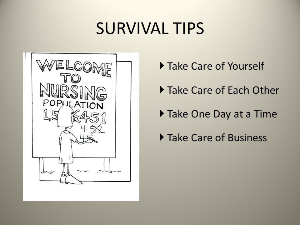 SURVIVAL TIPS Take Care of Yourself Take Care of Each Other
