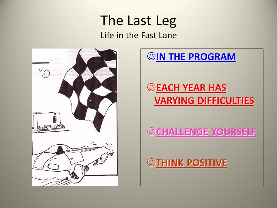The Last Leg Life in the Fast Lane