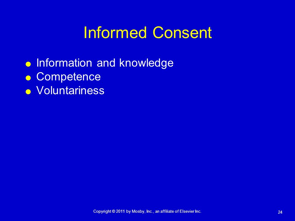 Informed Consent Information and knowledge Competence Voluntariness