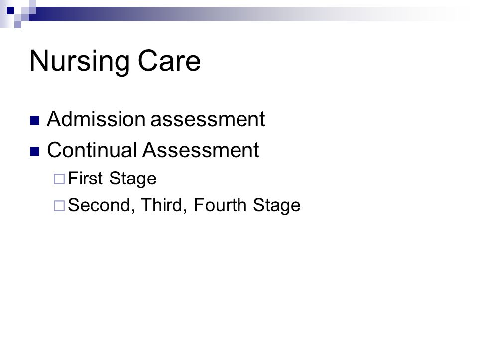 Nursing Care Admission assessment Continual Assessment First Stage