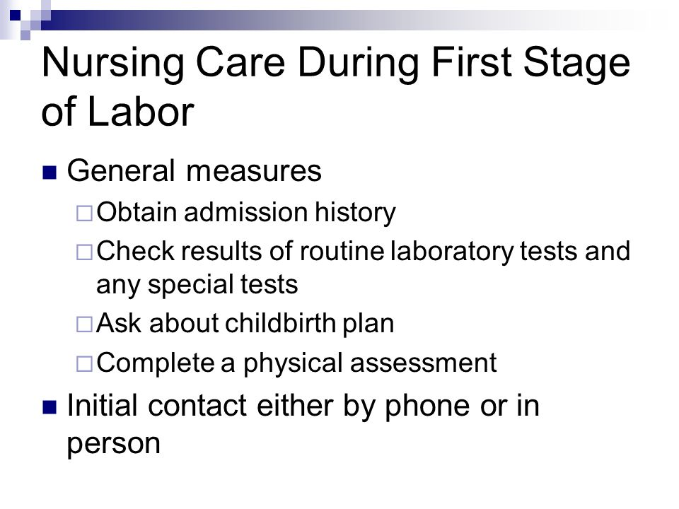 Nursing Care During First Stage of Labor