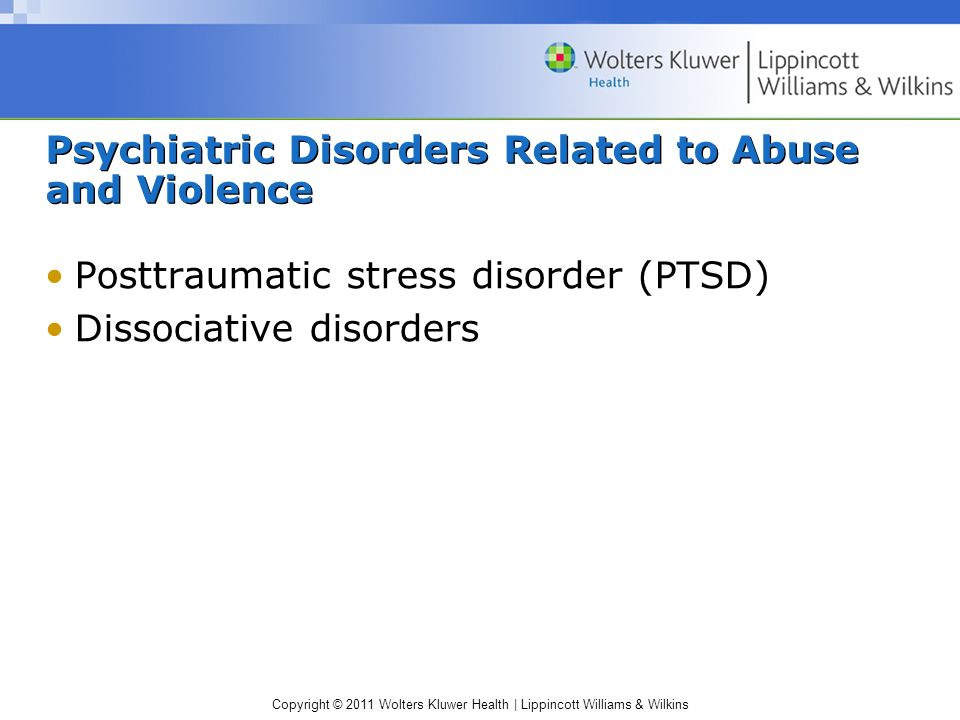Psychiatric Disorders Related to Abuse and Violence
