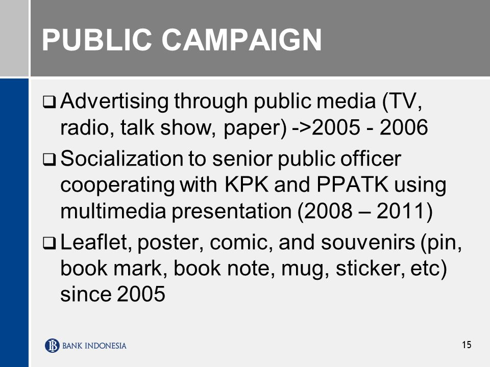 PUBLIC CAMPAIGN Advertising through public media (TV, radio, talk show, paper) ->