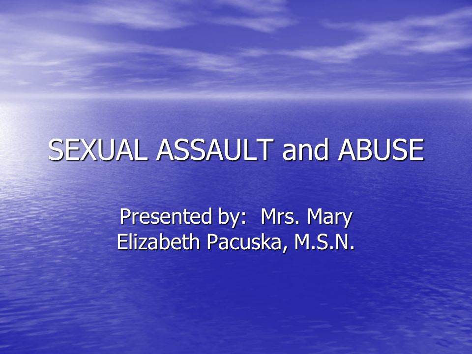 SEXUAL ASSAULT and ABUSE