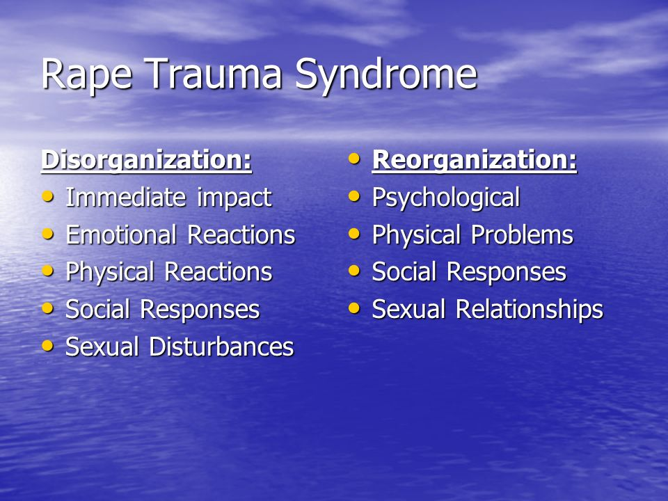 Rape Trauma Syndrome Disorganization: Immediate impact