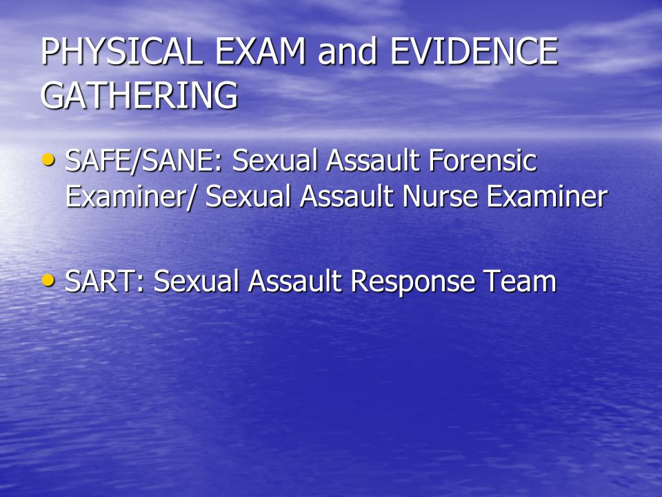 PHYSICAL EXAM and EVIDENCE GATHERING