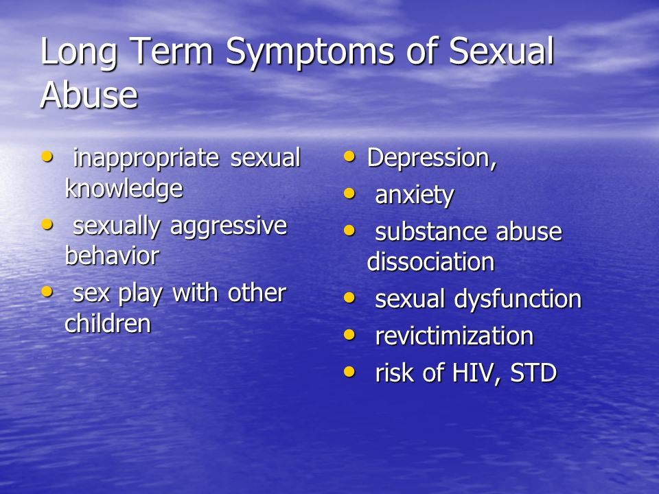 Long Term Symptoms of Sexual Abuse