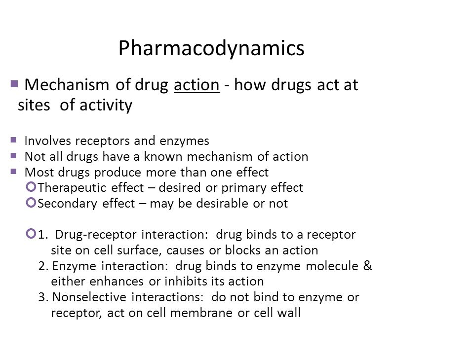 Pharmacodynamics Mechanism of drug action - how drugs act at